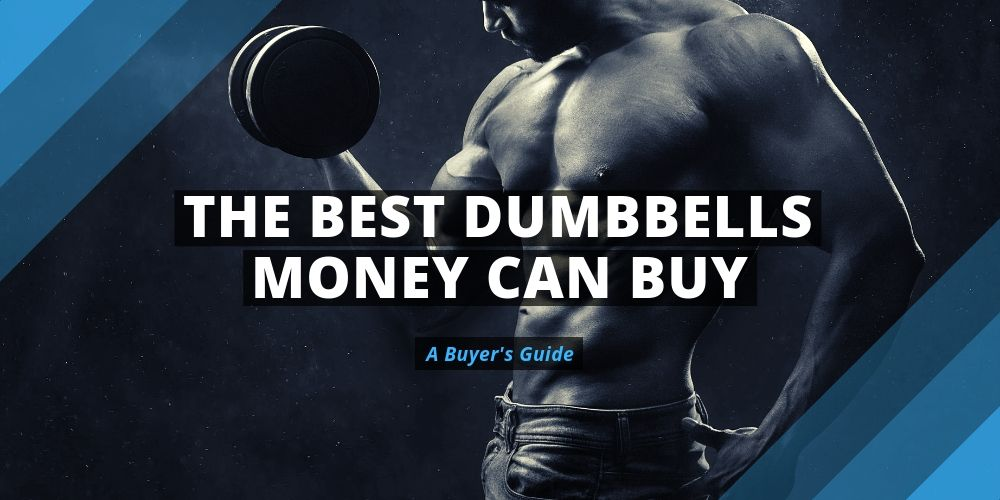 The Best Dumbbells Money Can Buy