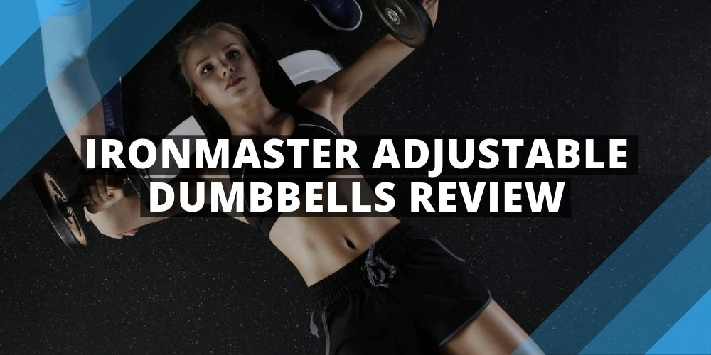 Ironmaster Adjustable Dumbbells Review