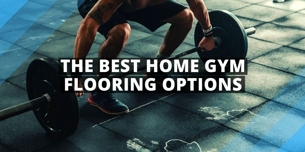 The Best Home Gym Flooring Options