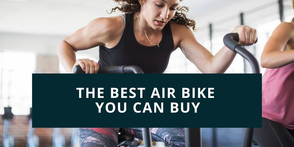 The Best Air Bike You Can Buy