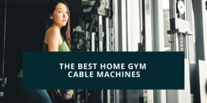 best home gym cables