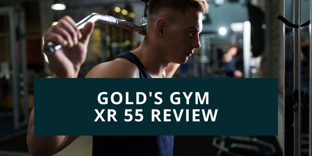golds gym xr 55 review