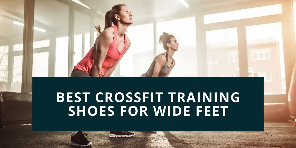 Best Crossfit Training Shoes for Wide