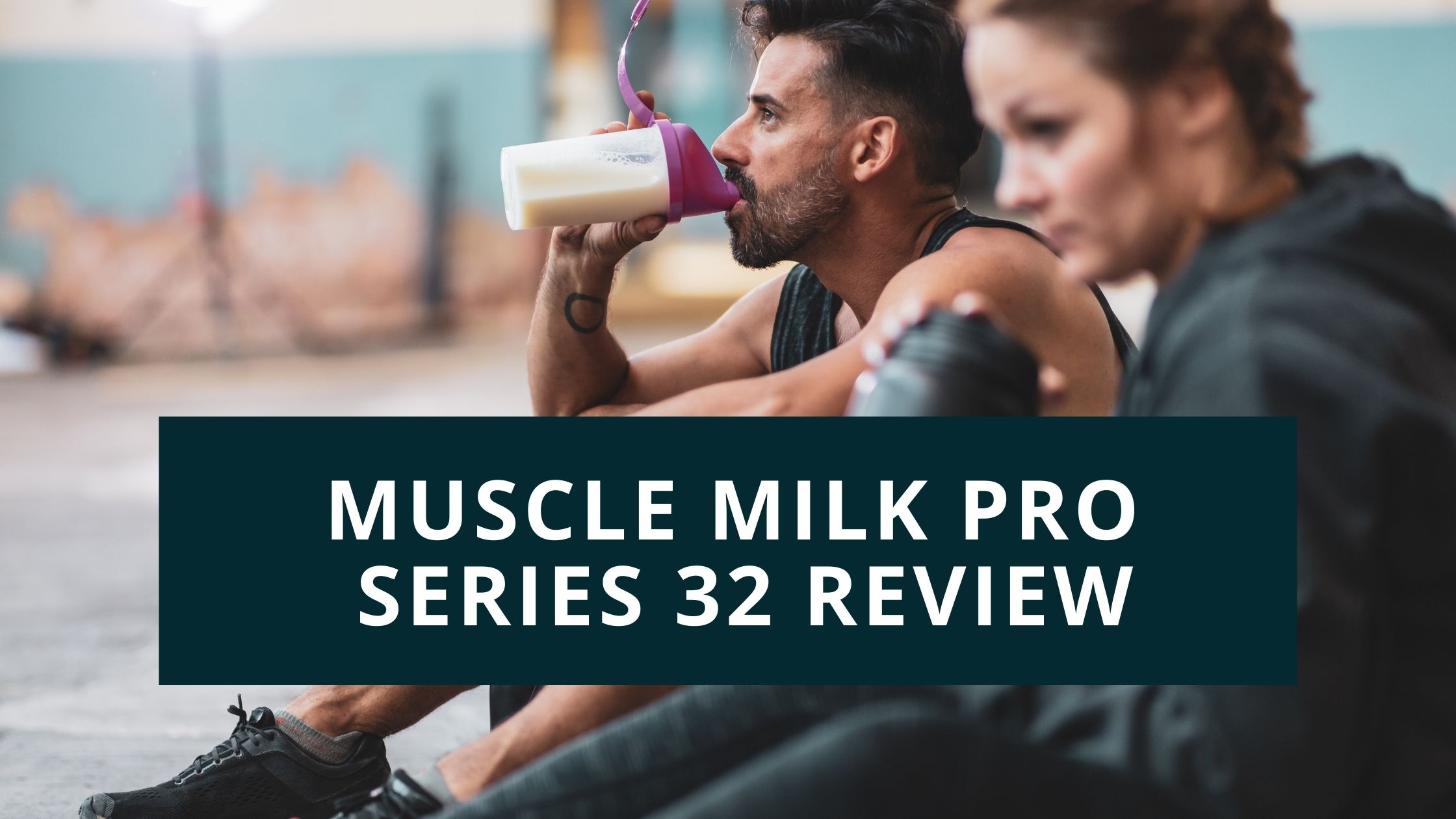 Muscle Milk Pro Series 32 Review