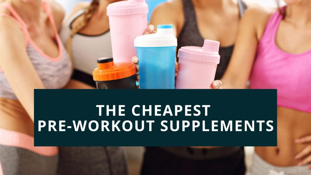 cheapest pre-workout supplements