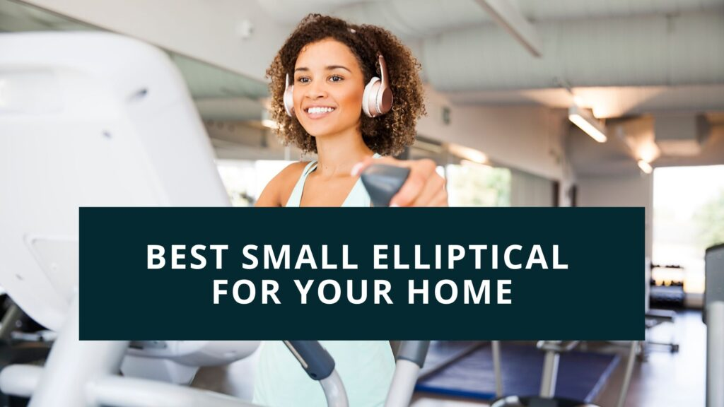 best small elliptical for home