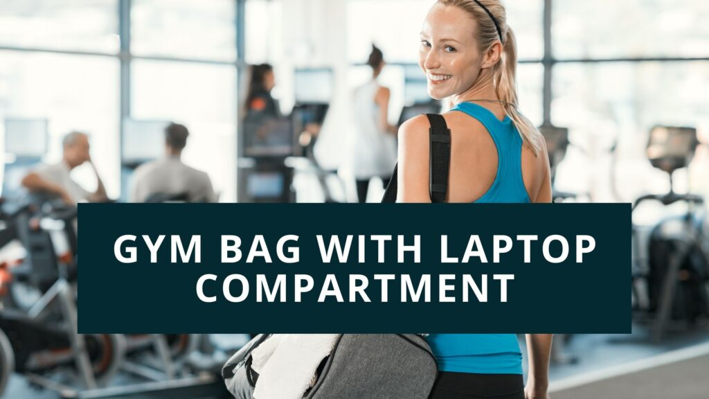 gym bag with laptop comparment