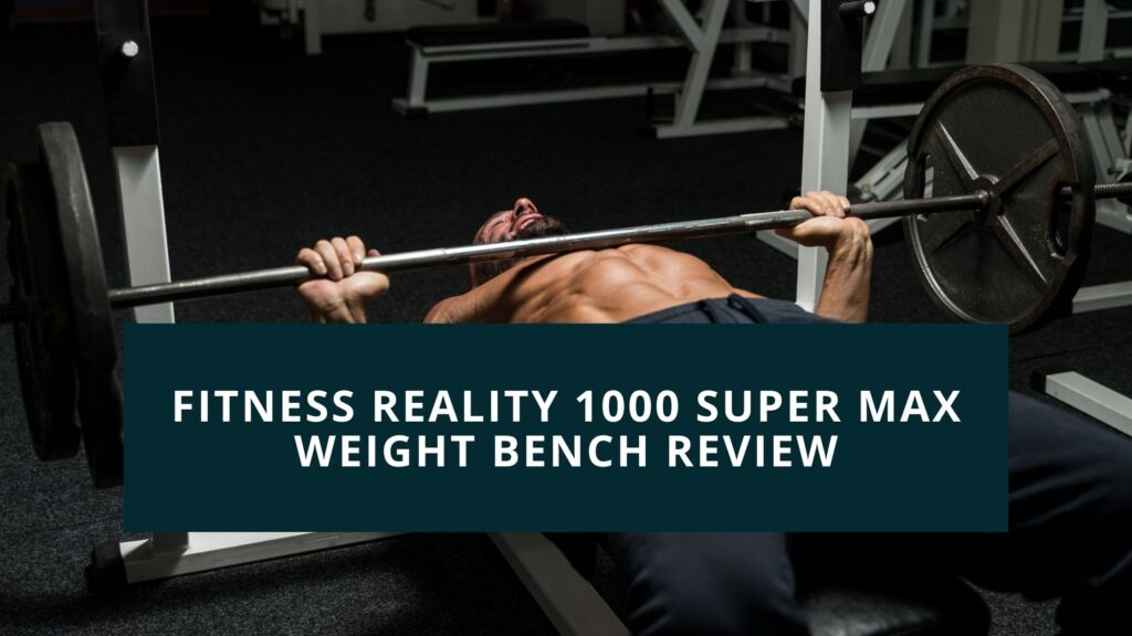 fitness reality 1000 super weight bench review